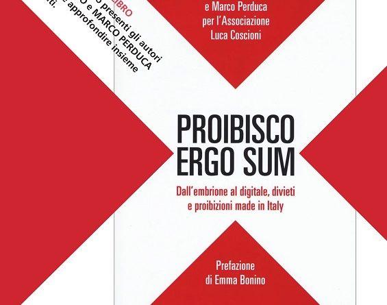 Teramo Presentazione Proibisco ergo sum (Fandango) in collaborazione con Associazione Luca Coscioni